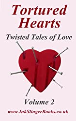 Tortured Hearts - Twisted Tales of Love - Volume 2