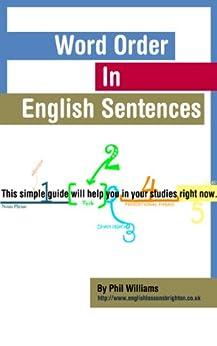Word Order in English Sentences (English Edition) par [Williams, Phil]