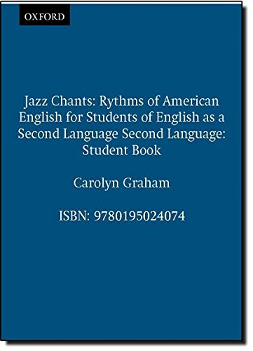 Jazz Chants: Rhythms of American English for Students of English as a Second Language: Student Book