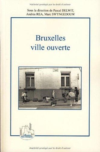 Bruxelles, ville ouverte : Immigration et diversité culturelle au coeur de l'Europe par Pascal Delwit