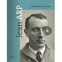 Jean Arp : L'invention de la forme