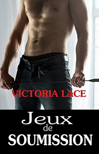 Jeux de soumission par Victoria Lace