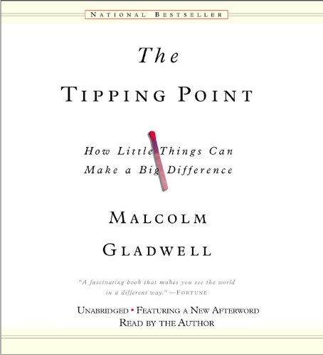 The Tipping Point: How Little Things Can Make a Big Difference by Malcolm Gladwell (2007-04-03)
