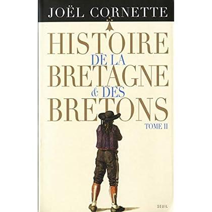 Histoire de la Bretagne et des Bretons t2. Des Lumières au XXIe siècle (L'Univers historique)