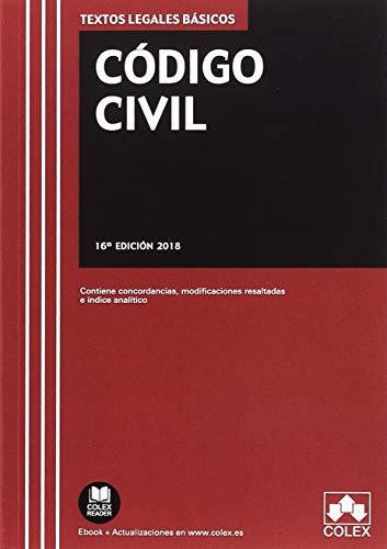 Código Civil: Texto legal básico con concordancias, modificaciones resaltadas e índice analítico (TEXTOS LEGALES BÁSICOS) por EDITORIAL COLEX S.L.