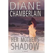 Her Mother's Shadow (Chamberlain, Diane) by Diane Chamberlain (2005-03-01)
