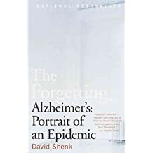 [(The Forgetting: Alzheimer's: Portrait of an Epidemic)] [Author: David Shenk] published on (January, 2003)