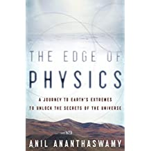 The Edge of Physics: A Journey to Earth's Extremes to Unlock the Secrets of the Universe (English Edition)