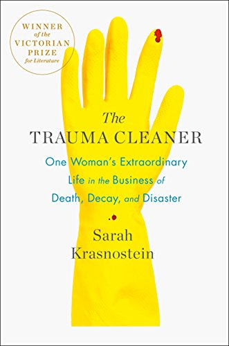 The Trauma Cleaner: One Woman's Extraordinary Life in the Business of Death, Decay, and Disaster (English Edition)