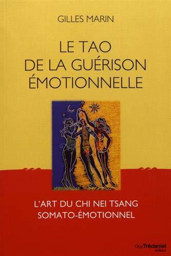Le Tao de la guérison émotionnelle : L'art du Chi Nei Tsang  somato-émotionnel