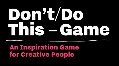 Don't/do this game : An inspiration game for creative people par Donald Roos