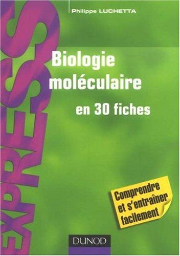 Biologie molculaire en 30 fiches