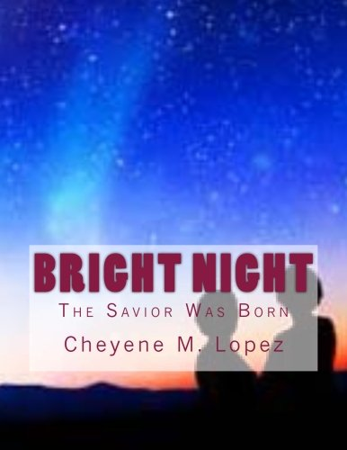 Bright Night: The Savior Was Born: Volume 1