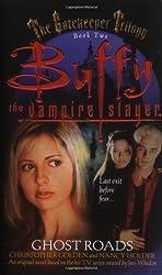 Christopher Golden: Buffy the Vampire Slayer: Ghost Roads