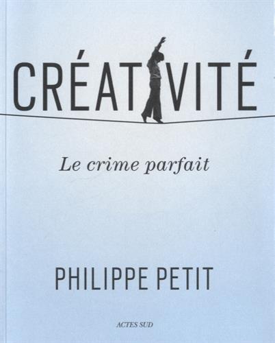 Créativité : Le crime parfait par Philippe Petit