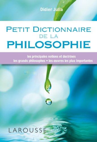 Petit dictionnaire de la philosophie par Didier Julia