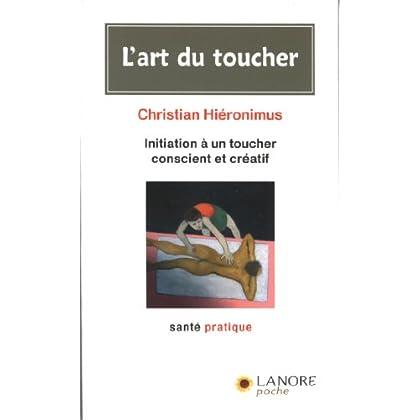 L'art du toucher : Initiation à un toucher conscient et créatif
