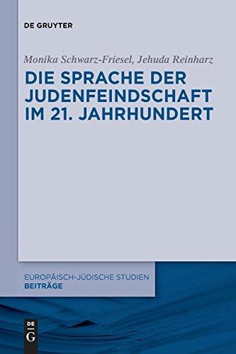 Die Sprache der Judenfeindschaft im 21. Jahrhundert (Europäisch-jüdische Studien - Beiträge, Band 7)
