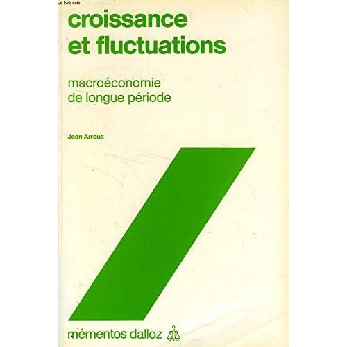 CROISSANCE ET FLUCTUATIONS. Macroéconomie de longue période