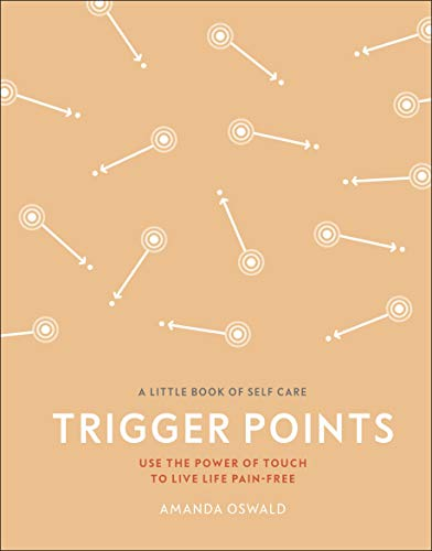 Trigger Points (A Little Book of Self Care)