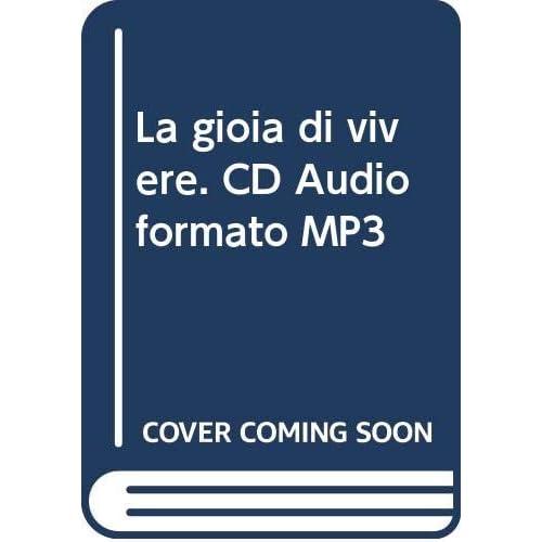 La Gioia Di Vivere. Cd Audio Formato Mp3