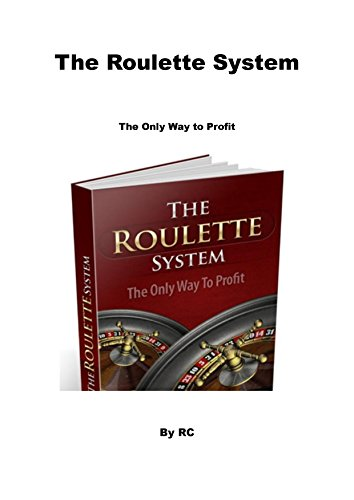The Roulette System: The Only Way to Profit (English Edition)