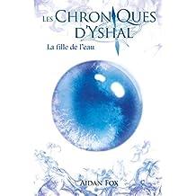 Les Chroniques d'Yshal - La Fille de l'Eau