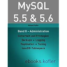 MySQL 5.5 & 5.6 -- Band II: Administration
