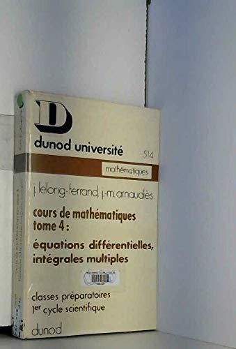 Cours de mathématiques.tome 4. par Jacqueline Lelong-Ferrand
