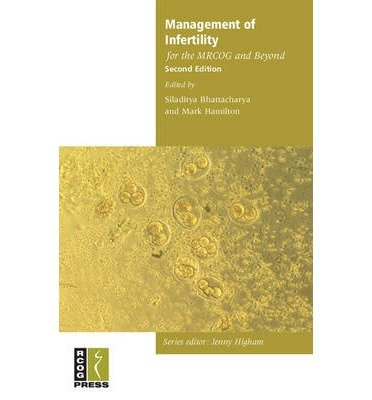 [(Management of Infertility for the MRCOG and Beyond)] [Author: Siladitya Bhattacharya] published on (June, 2007)