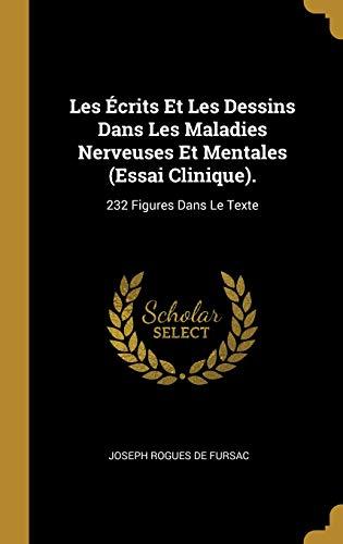 Les Écrits Et Les Dessins Dans Les Maladies Nerveuses Et Mentales (Essai Clinique).: 232 Figures Dans Le Tex