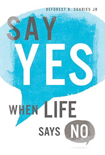 Say Yes When Life Says No (English Edition)