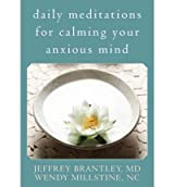 [(Daily Meditations for Calming Your Anxious Mind)] [Author: Jeffrey Brantley] published on (May, 2008)