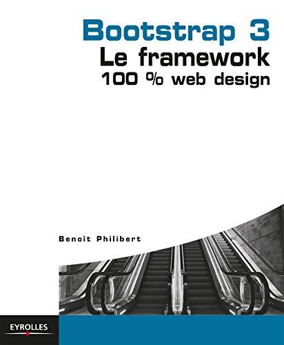Bootstrap 3: Le framework 100% Web Design (Blanche)