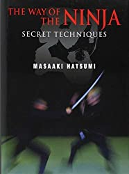 The Way of the Ninja: Secret Techniques by Masaaki Hatsumi (2004-06-24)