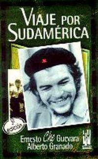 Viaje por Sudamérica (Gebara) por Ernesto CHE Guevara