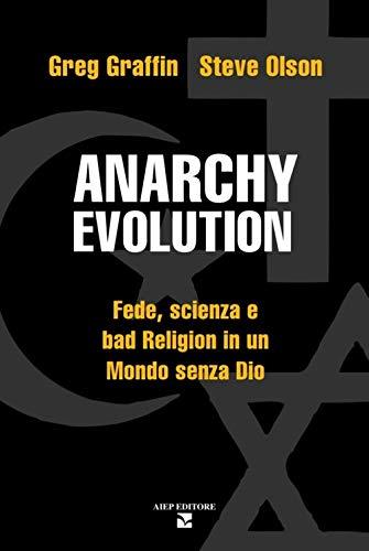 Anarchy evolution. Fede, scienza e «Bad Religion» in un mondo senza Dio (I grandi manuali) por Greg Graffin