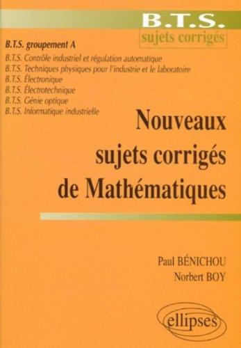 Nouveaux sujets corrigés de Mathématiques - BTS Groupement A