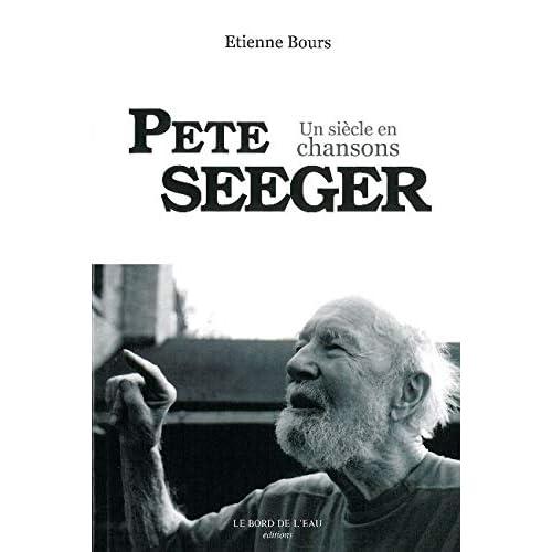 Pete Seeger,Un Siècle en Chansons
