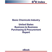 Basic Chemicals Industry United States: Purchasing + Procurement Values in the United States (English Edition)