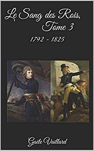 Le Sang des Rois, Tome 3, 1792 -1825