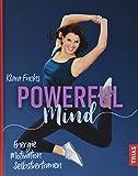 Powerful Mind: Energie, Motivation, Selbstvertrauen - Klara Fuchs