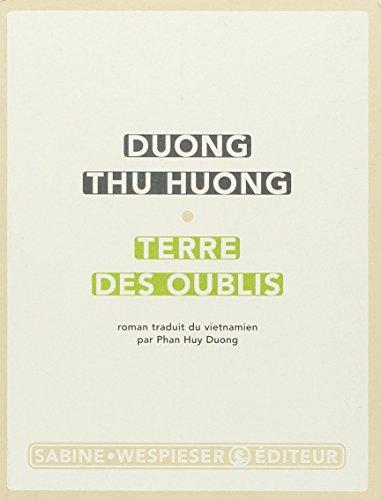 Terre des oublis par Thu Huong Duong