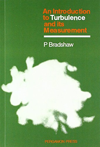 An Introduction to Turbulence and Its Measurement: Thermodynamics and Fluid Mechanics Series (C.I.L.) por P. Bradshaw