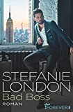 Bad Boss (New York Bachelors 2) von Stefanie London