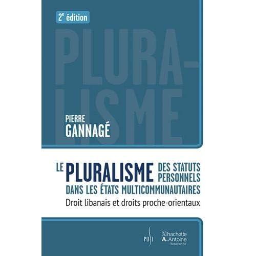 Pluralisme des Statuts Personnels Dans les Etats Multicommunautaires : Droit Libanais et Droits Proc