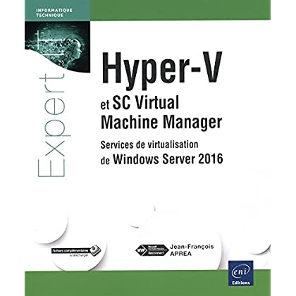 Hyper-V et System Center Virtual Machine Manager - Services de virtualisation de Windows Server 2016