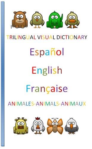 Trilingual Visual Dictionary. Animals in Spanish, English and French. por JOSÉ R. GOMIS FUENTES