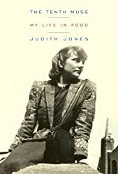 The Tenth Muse: My Life in Food by Judith Jones (2007-10-23)