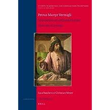 Petrus Martyr Vermigli. Kommentar Zur Nikomachischen Ethik Des Aristoteles (Studies in Medieval and Reformation Traditions)